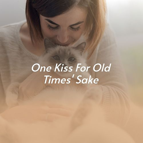 One Kiss for Old Times' Sake de Ronnie Dove, The Mello-Kings, Dickey Lee, Doris Day, Léo Ferré, Peggy March, Eddie Cochran, Los Stop, Maria Callas, Eileen Rodgers, Bobby Curtola, Helen Forrest, Shelley Fabares, Carol Collins, Bruce Chandler
