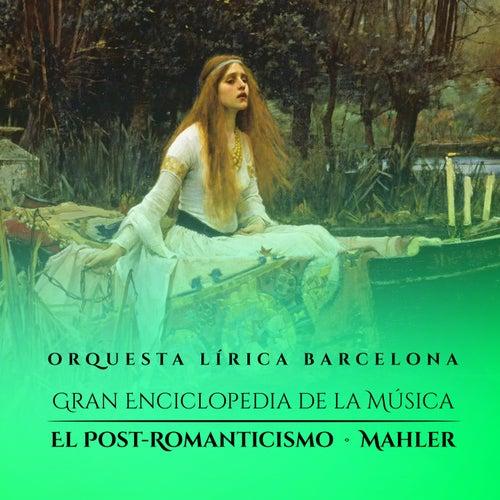 Gran Enciclopedia de la Música: El Post-romanticismo von Orquesta Lírica Barcelona