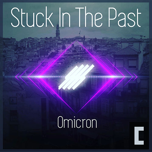 Stuck In The Past by Omicron