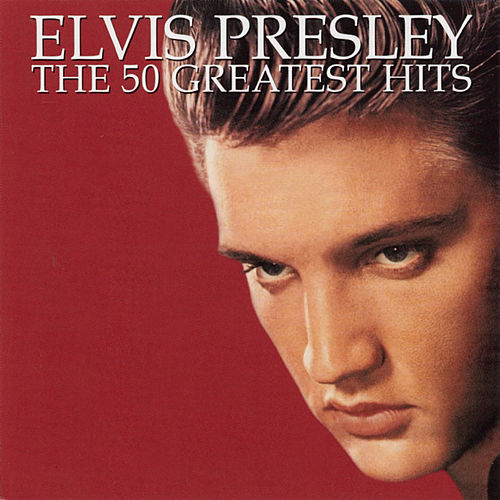 The 50 Greatest Hits by Elvis Presley