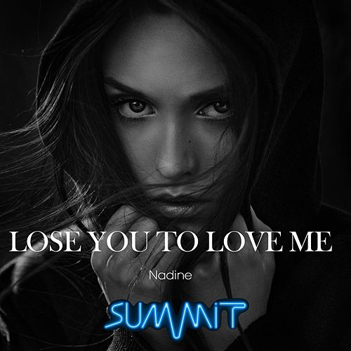 Lose You to Love Me by Nadine