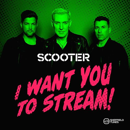 I Want You to Stream by Scooter
