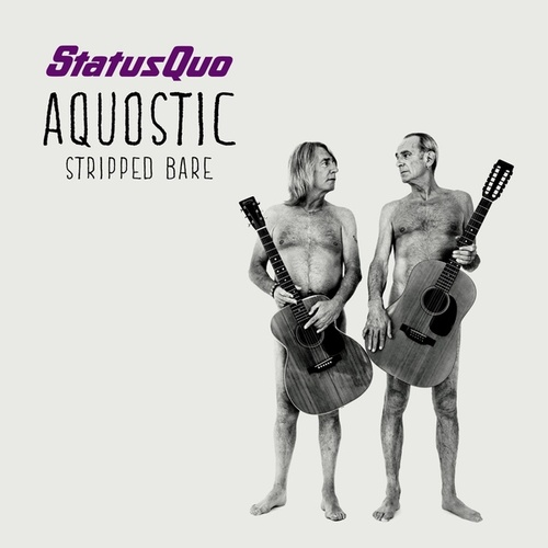 Aquostic (Stripped Bare) [Deluxe Version] by Status Quo