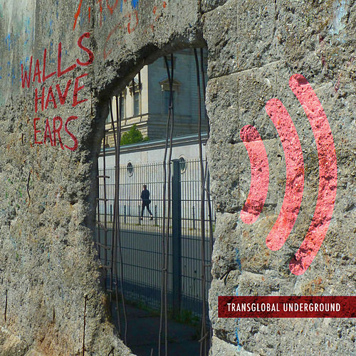 Walls Have Ears de Transglobal Underground