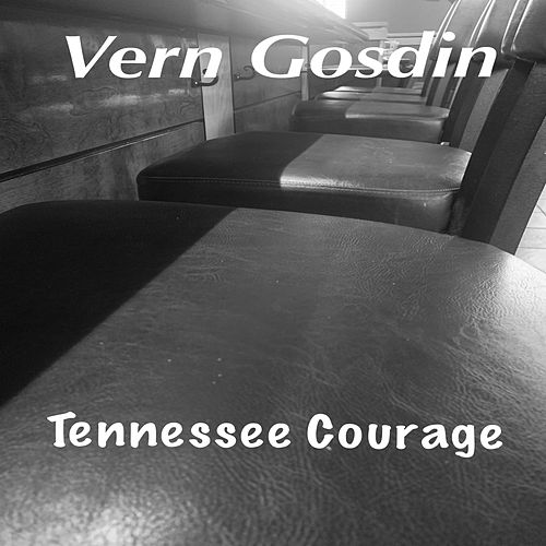 Tennessee Courage by Vern Gosdin
