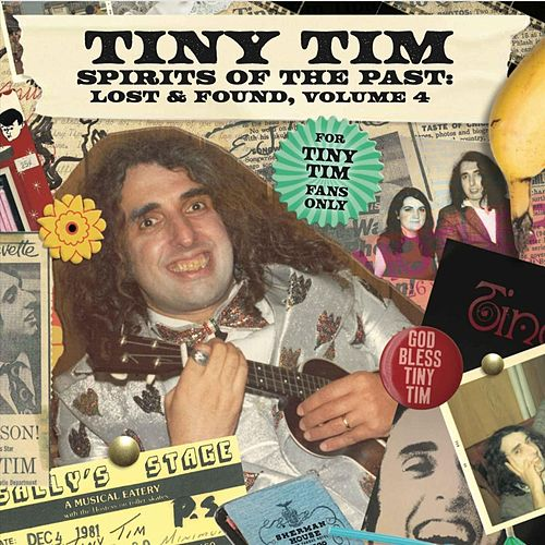 Spirits of the Past: Lost & Found, Vol. 4 von Tiny Tim