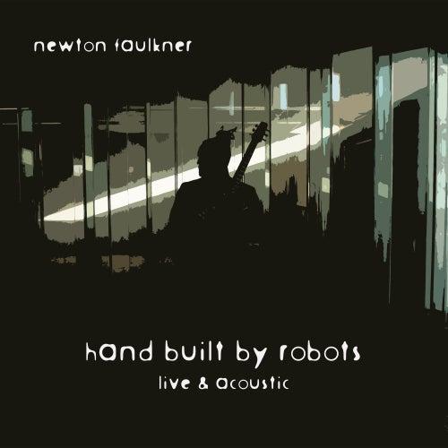 Hand Built By Robots (Live & Acoustic) de Newton Faulkner