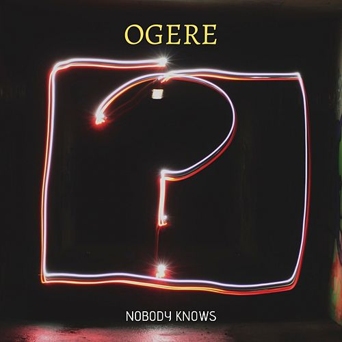 Nobody Knows de Ogere