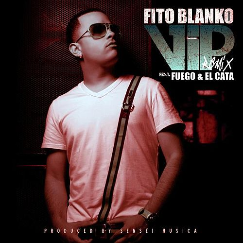 Vip (Spanish Remix) (feat. Fuego & El Cata) - Single de Fito Blanko (1)
