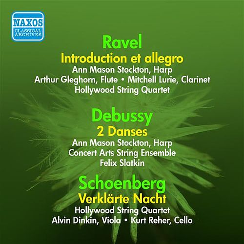 Ravel: Introduction Et Allegro / Debussy: Danses Sacree Et Profane / Schoenberg, A.: Verklarte Nacht (Hollywood String Quartet) (1955) by Various Artists