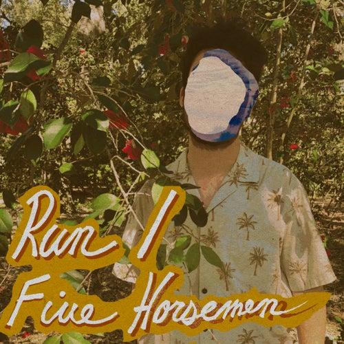 Run / Five Horsemen by Dylan Sherry