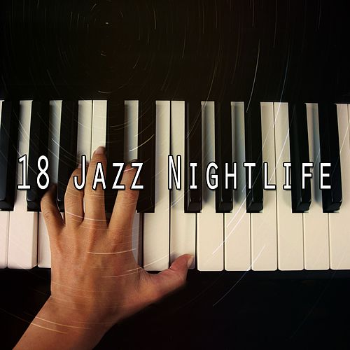 18 Jazz Nightlife by Chillout Lounge