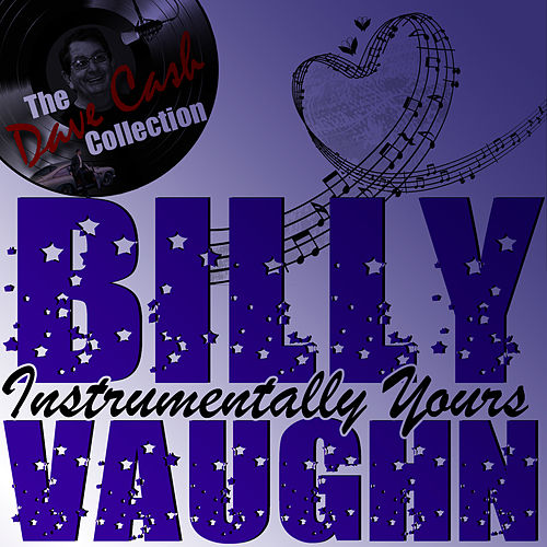 Instrumentally Yours - [The Dave Cash Collection] by Billy Vaughn