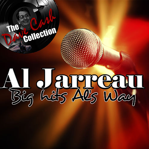 Big Hits Al's Way - [The Dave Cash Collection] von Al Jarreau