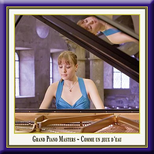 Grand Piano Masters: Comme un jeux d'eau by Magdalena Mullerperth