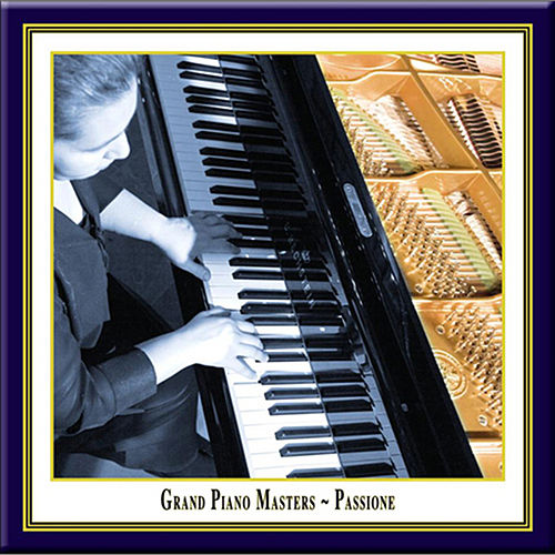 Grand Piano Masters: Passione by Lilya Zilberstein