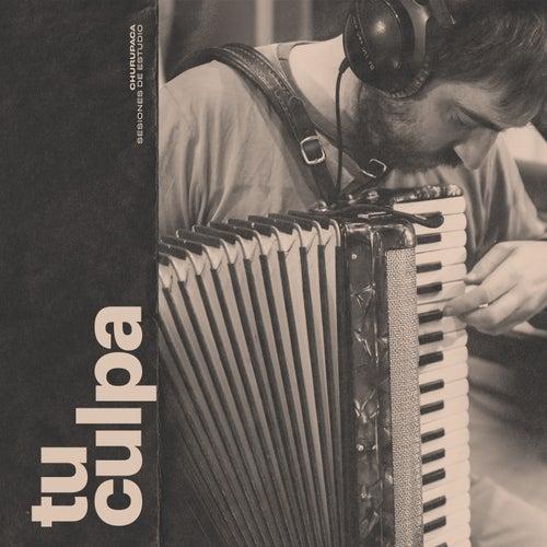 Tu Culpa - Sesiones de Estudio (En Vivo) by Churupaca