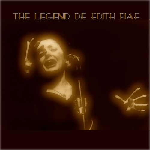 The Legend de Edith Piaf de Edith Piaf