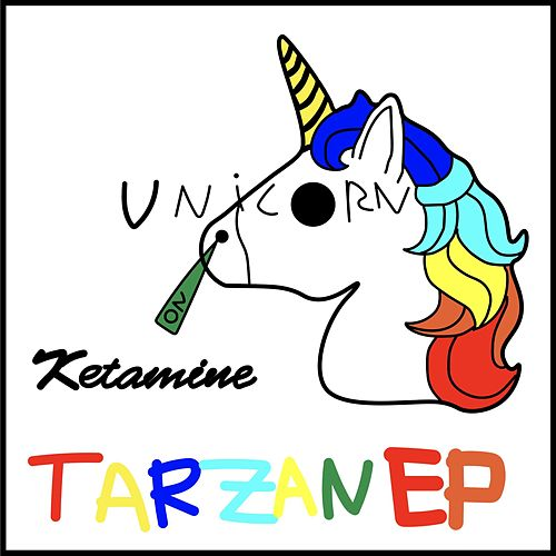Tarzan by Unicorn On Ketamine