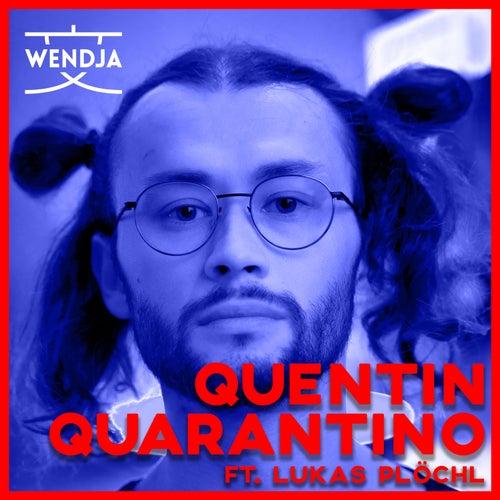 Quentin Quarantino von Wendja