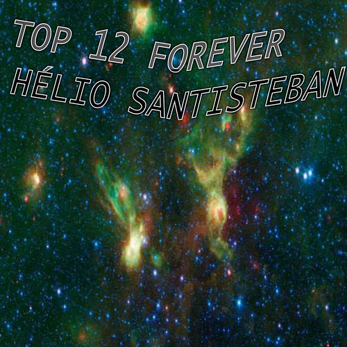 Top 12 Forever by Helio Santisteban