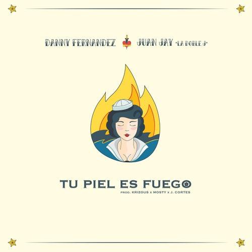 Tu Piel Es Fuego by Danny Fernández