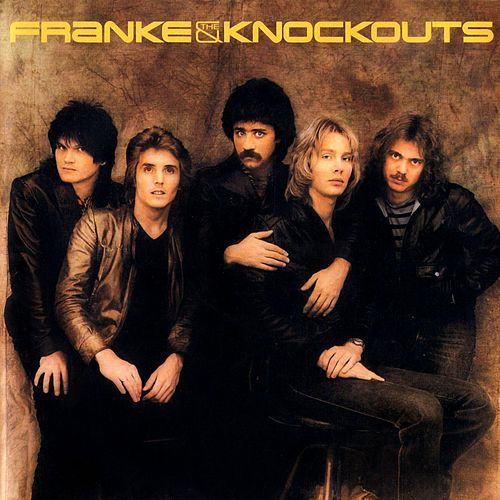 Franke & The Knockouts [Original Recording Remastered] by Franke and The Knockouts
