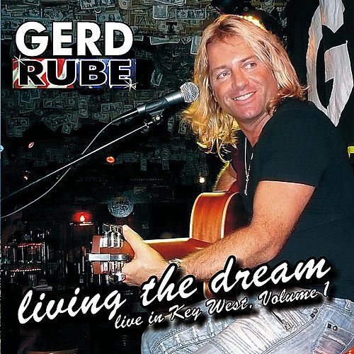 Living the Dream, Vol. 1 by Gerd Rube