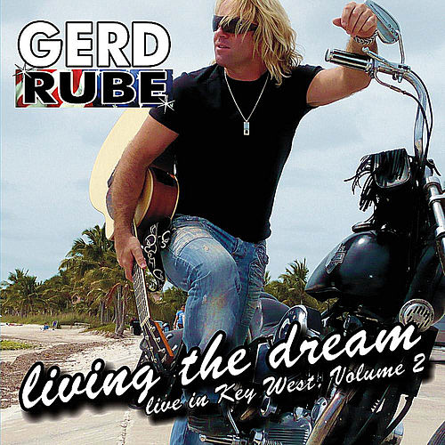 Living the Dream, Vol. 2 by Gerd Rube