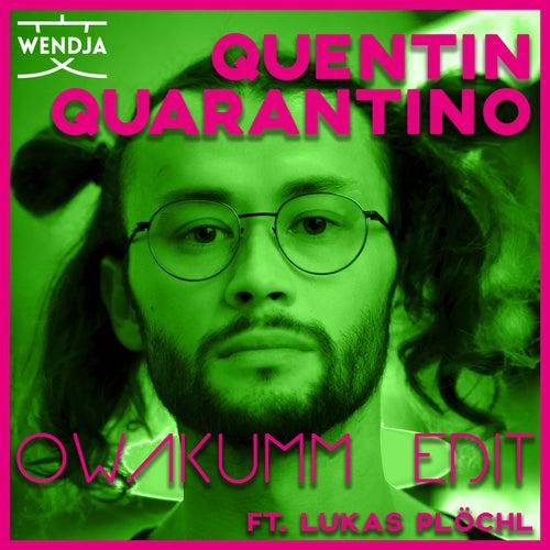 Quentin Quarantino (Owakumm Edit) von Wendja