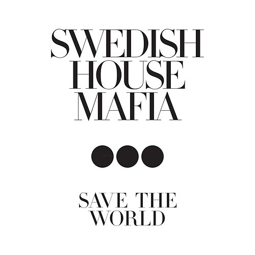Save The World fra Swedish House Mafia