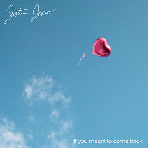 If you're meant to come back by Justin Jesso