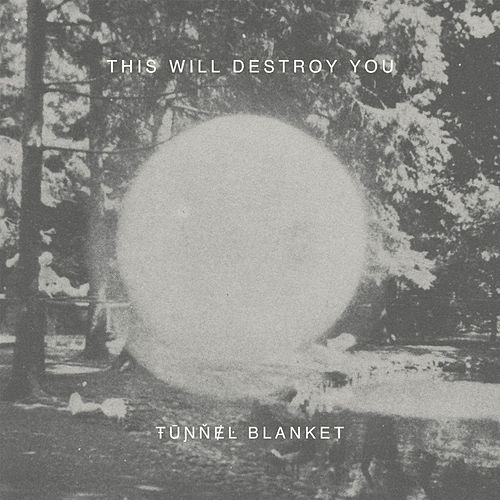 Tunnel Blanket de This Will Destroy You