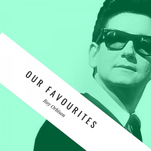 Our Favourites by Roy Orbison
