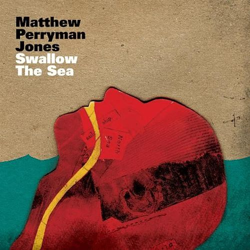 Swallow The Sea von Matthew Perryman Jones