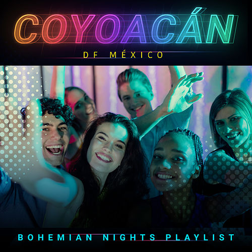 Coyoacán (D.F. / México) : Bohemian Nights Playlist by German Garcia
