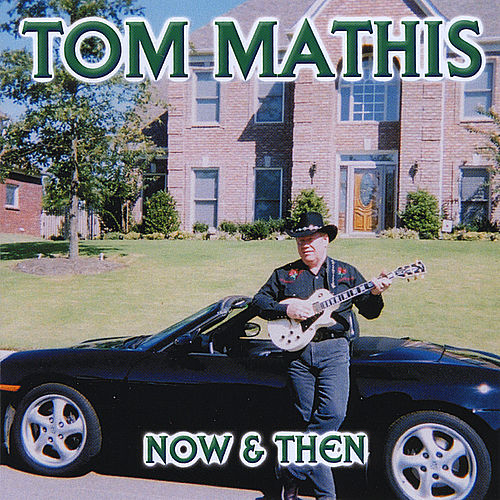 'Now & Then' by Tom Mathis