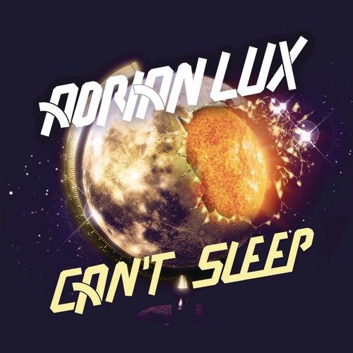 Can't Sleep de Adrian Lux