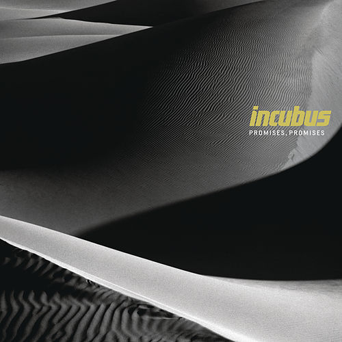 Promises, Promises by Incubus
