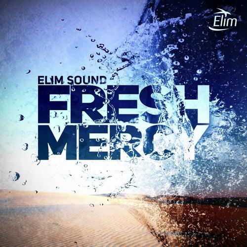 Fresh Mercy by Elim Sound