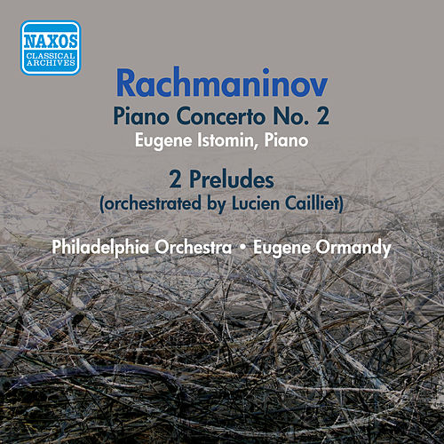 Rachmaninov: Piano Concerto No. 2 / Preludes (Arr. for Orchestra) (Istomin, Ormandy) (1956) by Eugene Ormandy
