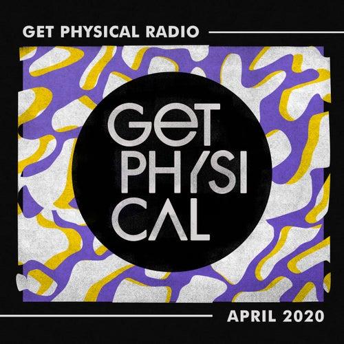 Get Physical Radio - April 2020 von Get Physical Radio