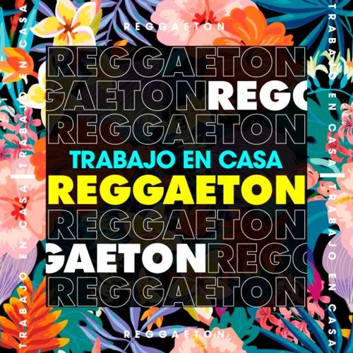Trabajo en casa Reggaeton de Various Artists