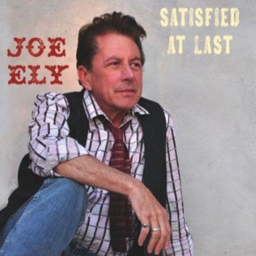 Satisfied At Last de Joe Ely