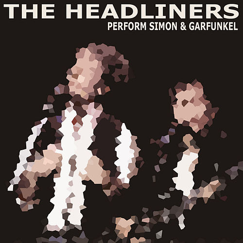 The Headliners Perform Simon & Garfunkel de The Headliners