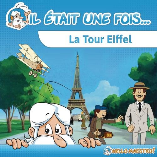 Il était une fois... La tour Eiffel by Hello Maestro