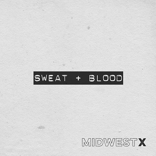 Sweat + Blood by MidwesTX