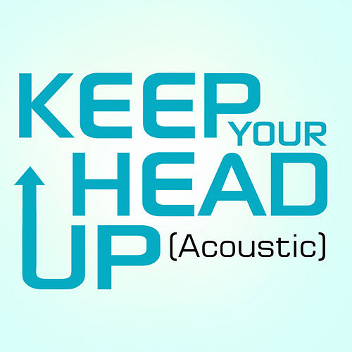 Keep Your Head Up - Acoustic de Michael Christopher
