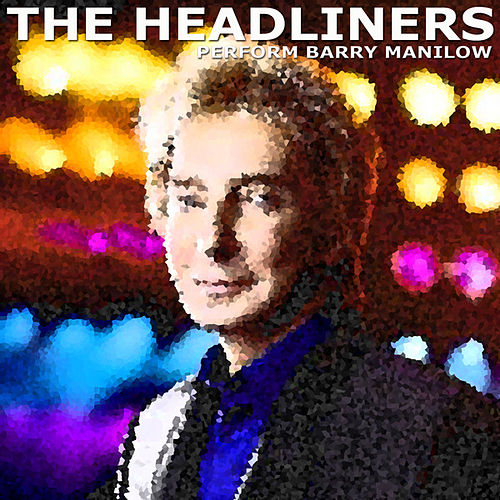 The Headliners Perform Barry Manilow de The Headliners