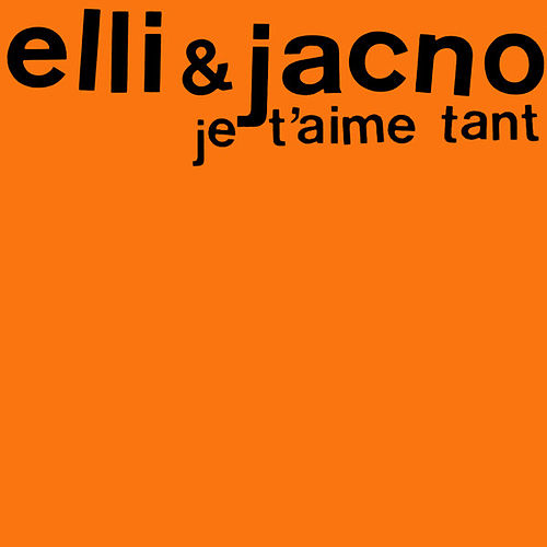 Je T'aime Tant by Elli